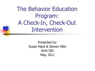 The Behavior Education Program:  A Check-In, Check-Out Intervention
