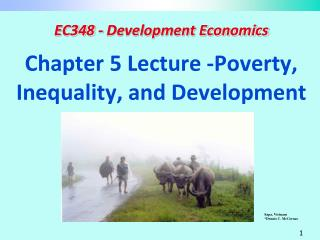 Chapter 5 Lecture -Poverty, Inequality, and Development