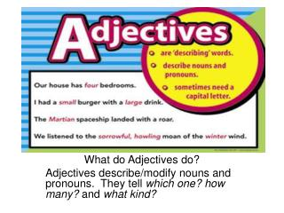 What do Adjectives do?