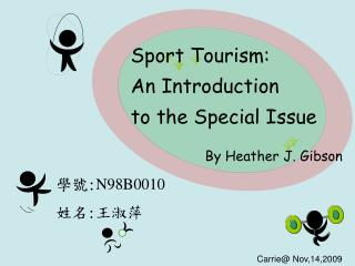 Sport Tourism:  An Introduction  to the Special Issue                   By Heather J. Gibson