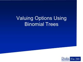 Valuing Options Using Binomial Trees