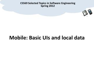Mobile: Basic UIs and  local data