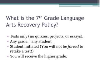 What is the 7 th  Grade Language Arts Recovery Policy?