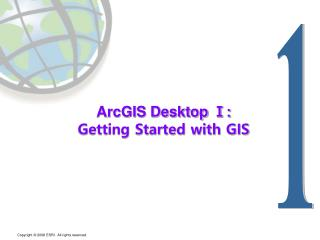ArcGIS Desktop  Ⅰ:  Getting Started with GIS