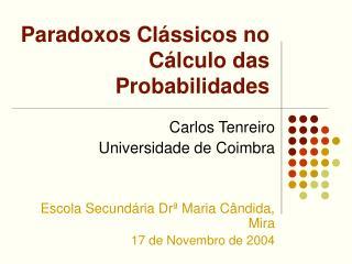 Paradoxos Clássicos no Cálculo das Probabilidades