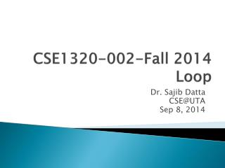 CSE1320-002-Fall  2014 Loop