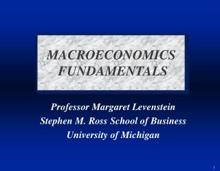 Professor Margaret Levenstein Stephen M. Ross School of Business University of Michigan