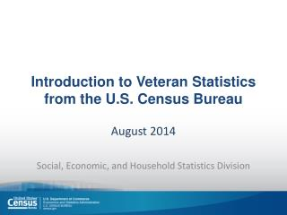 Introduction to Veteran Statistics from the U.S. Census Bureau
