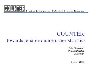 COUNTER:  towards reliable online usage statistics