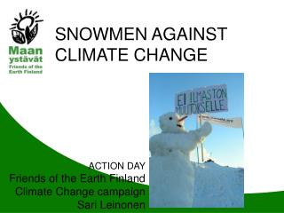 SNOWMEN AGAINST CLIMATE CHANGE