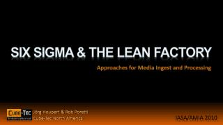 SIX SIGMA & THE LEAN FACTORY