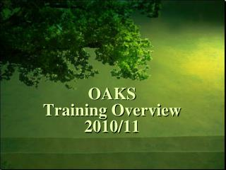 OAKS Training Overview 2010/11