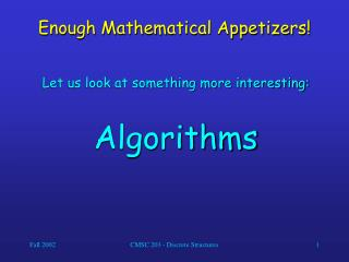 Enough Mathematical Appetizers!