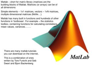 There are many matlab tutorials you can download on the internet,