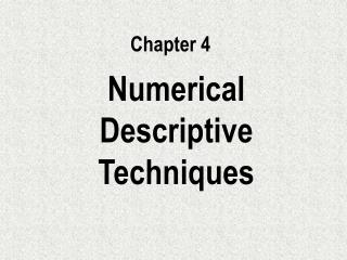 Numerical Descriptive Techniques