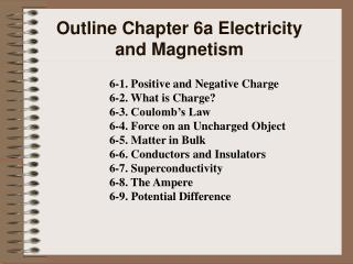Outline Chapter 6a Electricity and Magnetism