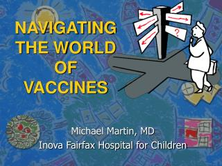 NAVIGATING THE WORLD OF VACCINES