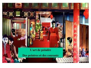 L'art de peindre Des peintres et des courants