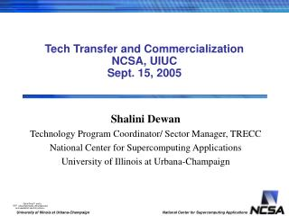 Tech Transfer and Commercialization  NCSA, UIUC Sept. 15, 2005