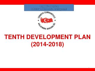 TENTH DEVELOPMENT PLAN (2014-2018)