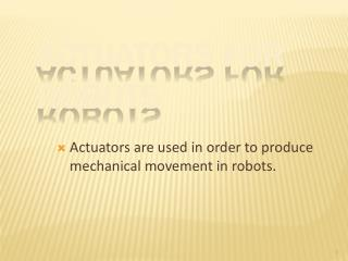 Actuators for Robots