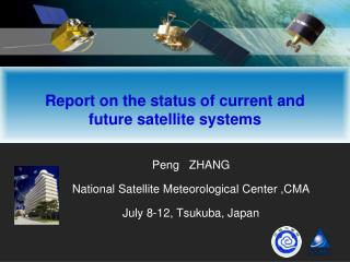 Report on the status of current and future satellite systems