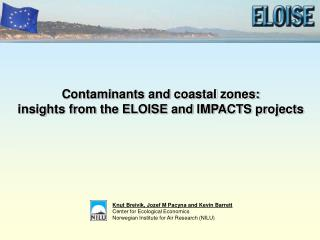 Contaminants and coastal zones:  insights from the ELOISE and IMPACTS projects