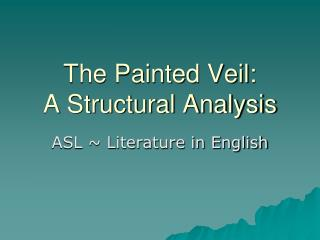 The Painted Veil: A Structural Analysis