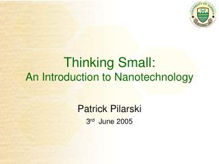 Thinking Small: An Introduction to Nanotechnology