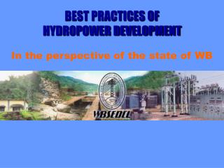 BEST PRACTICES OF  HYDROPOWER DEVELOPMENT