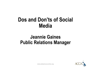 Dos and Don'ts of Social Media Jeannie Gaines Public Relations Manager