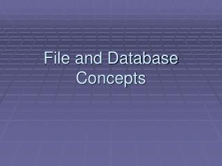 File and Database Concepts
