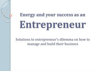 Energy and your success as an entrepreneur