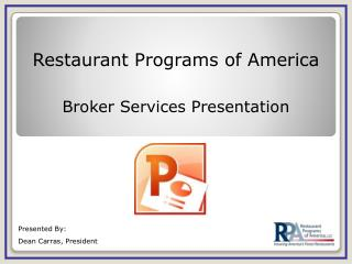Restaurant Programs of America Broker Services Presentation