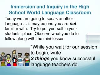 Immersion and Inquiry in the High School World Language Classroom