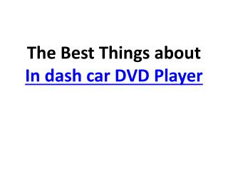 The Best Things about In dash car DVD Player