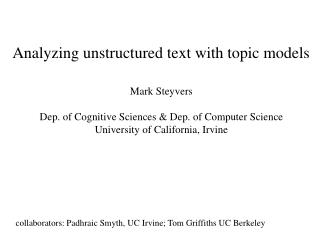 Analyzing unstructured text with topic models
