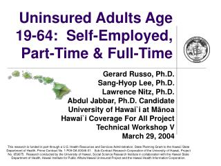 Uninsured Adults Age 19-64:  Self-Employed, Part-Time & Full-Time