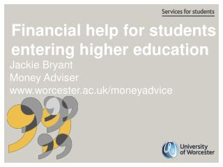 Financial help for students entering higher education
