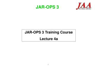 JAR-OPS 3 Training Course Lecture 4a