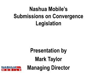 Nashua Mobile's Submissions on Convergence Legislation