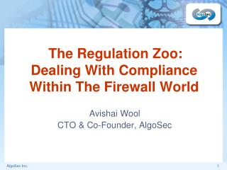 The Regulation Zoo: Dealing With Compliance Within The Firewall World