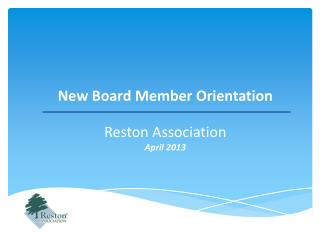 New Board Member Orientation Reston Association April 2013