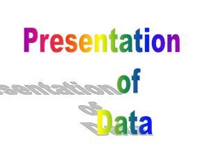 Presentation of Data