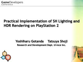 Practical Implementation of SH Lighting and HDR Rendering on PlayStation 2