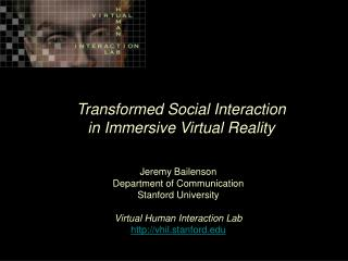 Transformed Social Interaction in Immersive Virtual Reality
