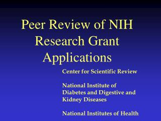 Peer Review of NIH  Research Grant Applications