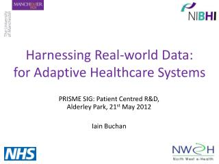 Harnessing Real-world Data: for Adaptive Healthcare Systems