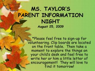 MS. TAYLOR'S PARENT INFORMATION NIGHT August 25, 2009