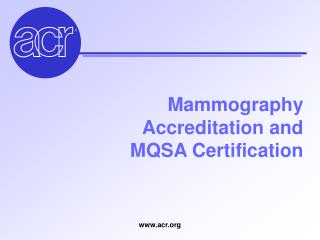 Mammography  Accreditation and  MQSA Certification